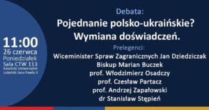 """Debata """"Pojednanie polsko- ukraińskie? Wymiana doświadczeń"""" oraz inauguracja działań RODM Lublin"""