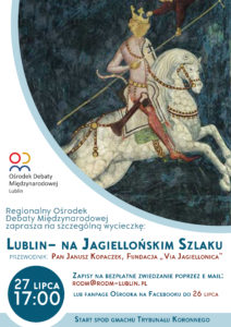 """Wycieczka  """"Lublin- na Jagiellońskim Szlaku""""- 27 lipca 2017"""