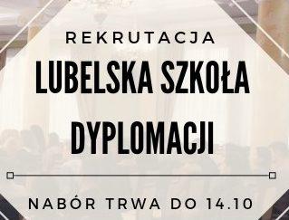 """Rozpoczęliśmy rekrutację do III edycji """"Lubelskiej Szkoły Dyplomacji"""""""