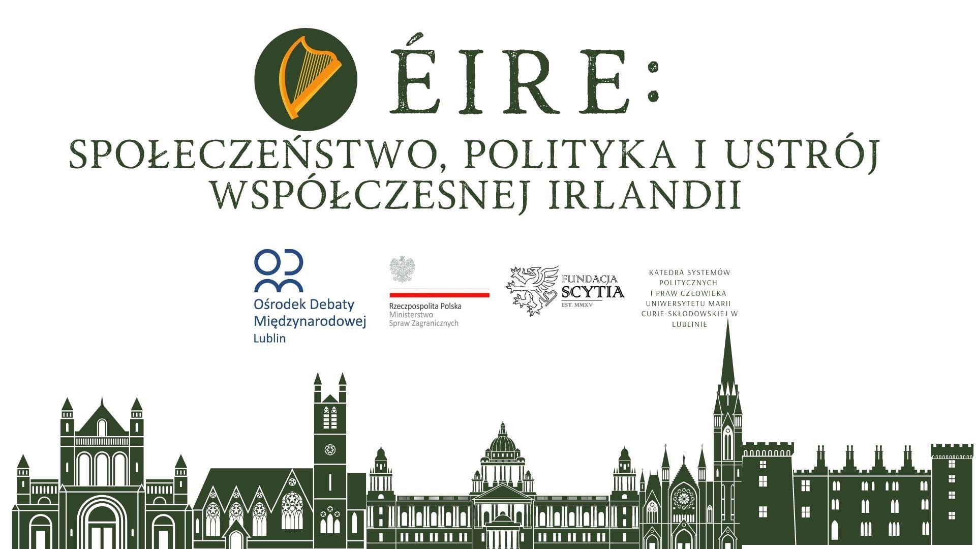 """""""Éire: społeczeństwo, polityka i ustrój współczesnej Irlandii"""" cz. 2"""