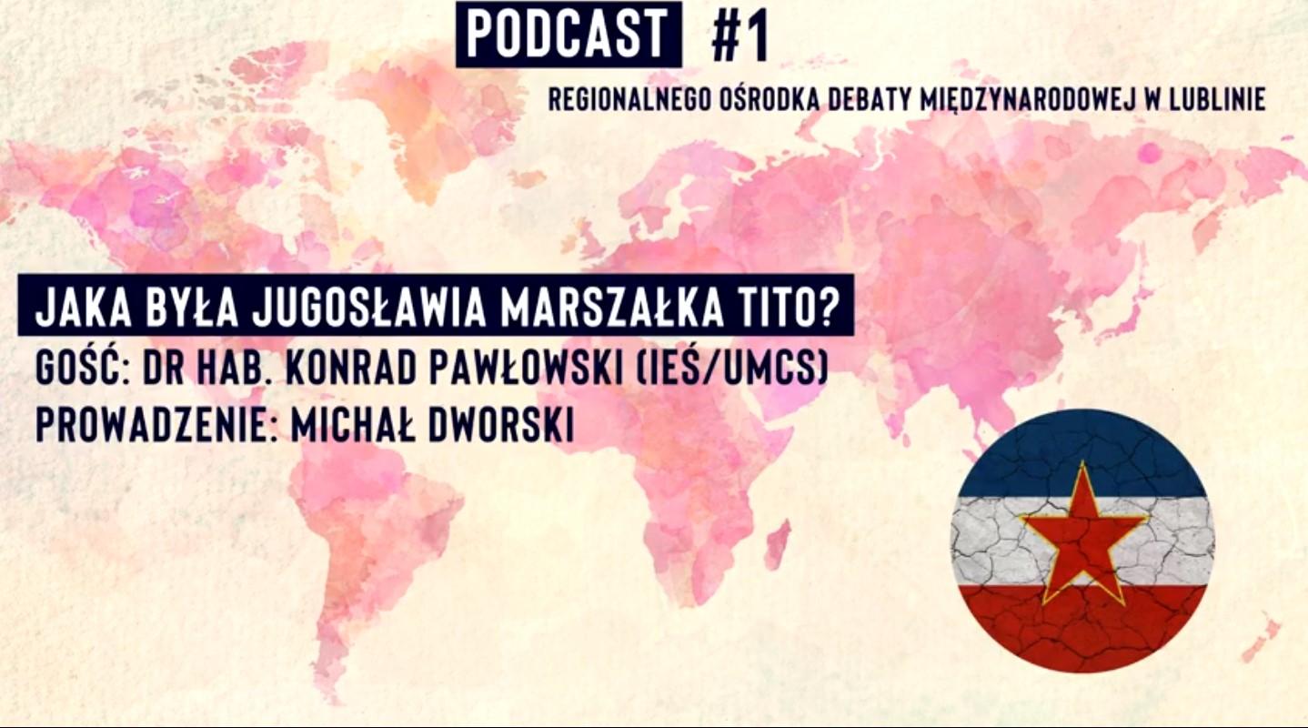 Podcast RODM Lublin – Jugosławia marszałka Tito| dr hab. Konrad Pawłowski
