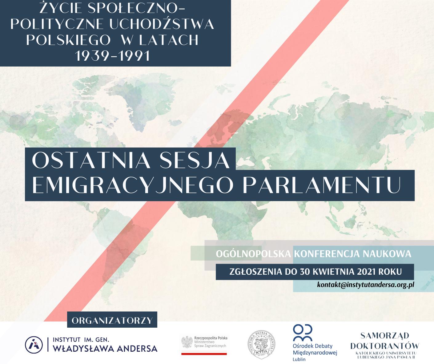 """Ogólnopolska Konferencja Naukowa """"Ostatnia sesja emigracyjnego parlamentu. Życie społeczno-polityczne uchodźstwa polskiego w latach 1939-1991."""""""