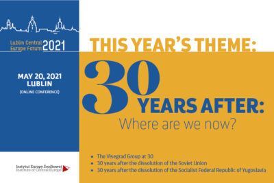 Lublin Central Europe Forum 2021, May 20th, 2021