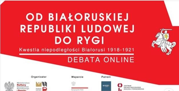 """""""Od Białoruskiej Republiki Ludowej do Rygi. Kwestia niepodległości Białorusi 1918 – 1921"""""""