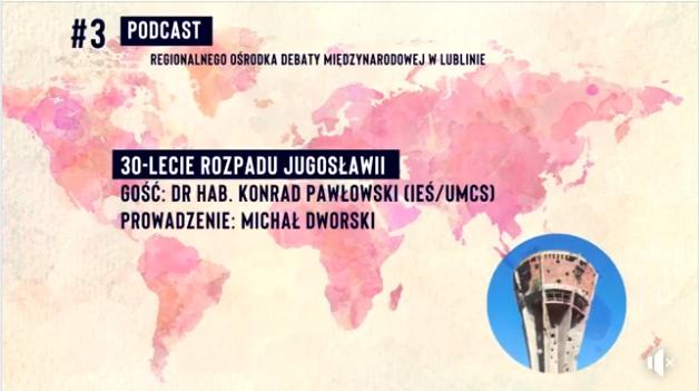 30. rocznica rozpadu Jugosławii – podcast RODM Lublin