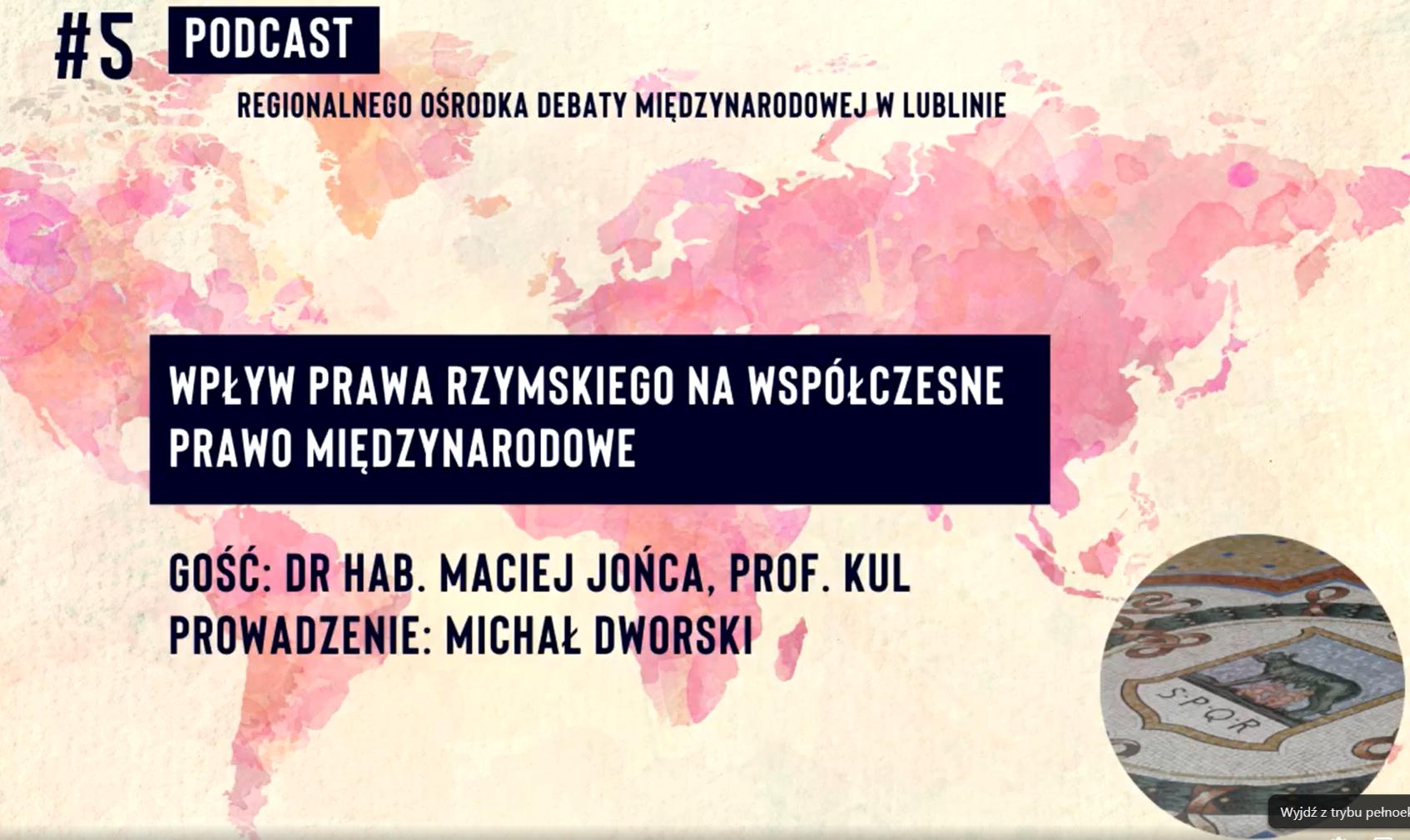 Wpływ prawa rzymskiego na współczesne prawo międzynarodowe – prof. Maciej Jońca