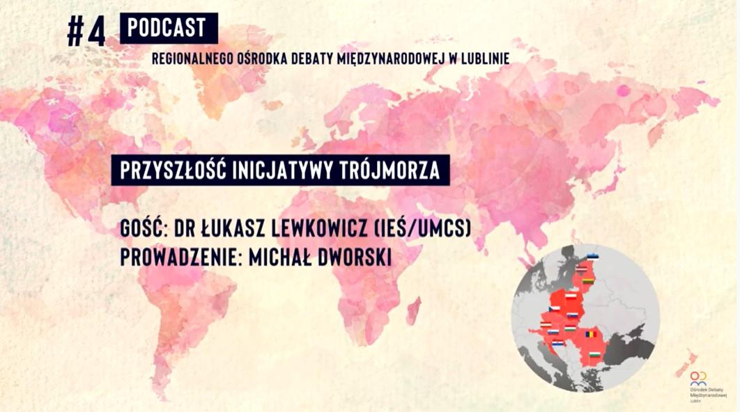 Przyszłość Inicjatywy Trójmorza – dr Łukasz Lewkowicz