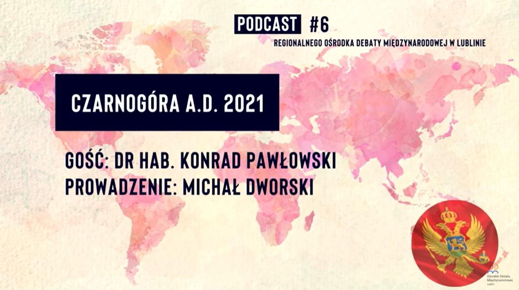Czarnogóra A.D. 2021 – dr hab. Konrad Pawłowski